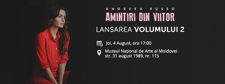 """Andreea Russo lansează la Chișinău volumul II al trilogiei """"Amintiri din viitor"""""""