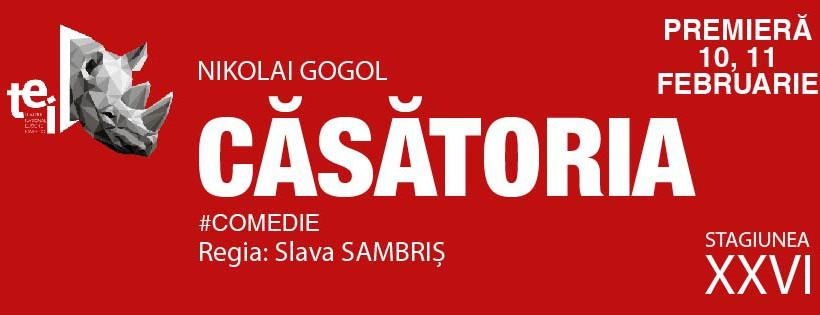Teatrul Național Eugene Ionesco te invită la premiera spectacolului ,,Casătoria'' de N. Gogol, în regia lui Slava Sambriș