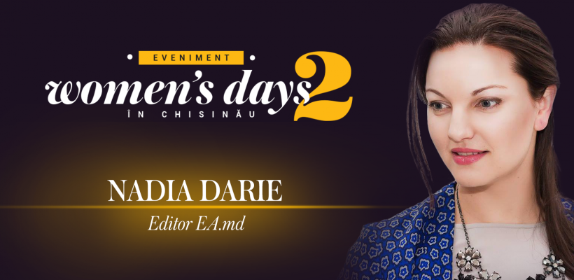 """Vino la """"Women's Days in Chișinău"""" ca să descoperi ce vor 3 milioane de femei"""