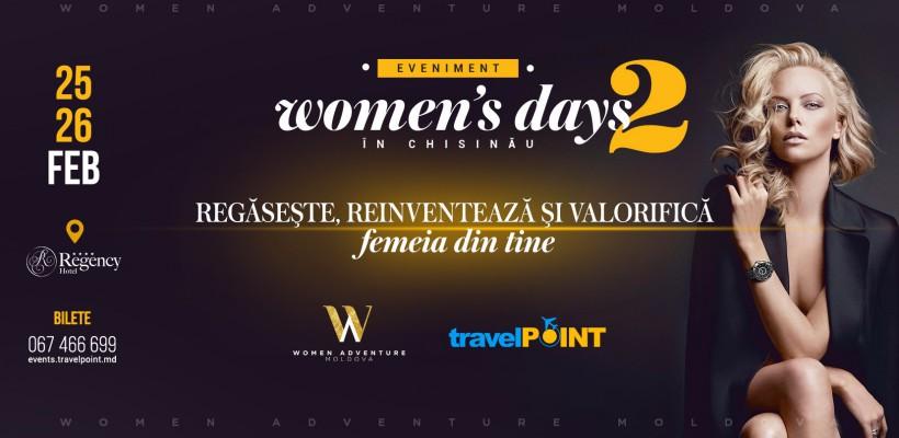 """O nouă ediție """"WOMEN'S DAYS in CHIȘINĂU"""". Vino să regăsești, să reinventezi și să valorifici Femeia din tine!"""