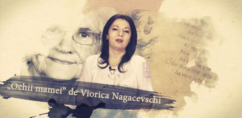 """Un vers pentru un întreg Univers – """"Ochii mamei"""" de Viorica Nagaceschi (Video)"""