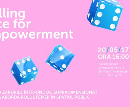Premieră! Participă la workshop-ul care va aborda rolul femeii în spațiul public: Rolling Dice for Empowerment