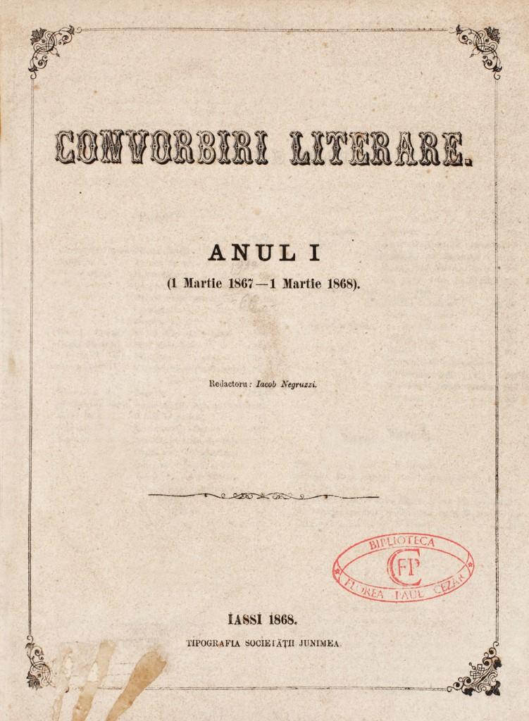 Convorbiri literare, anii I-XXV, cuprinzand majoritatea primelor aparitii literare ale clasicilor romani din a doua jumatate a sec. XIX