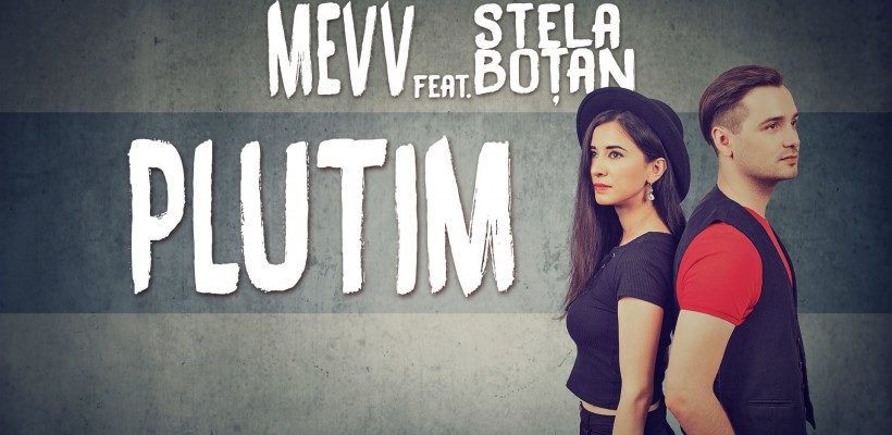 """Mevv și Stela Boțan lansează """"piesa ce trebuie să fie în telefonul celor care știu ce înseamnă dragostea la distanță"""""""