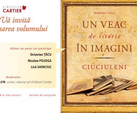 Un veac de istorie al satului Ciuciuleni în imagini. Vino la lansarea cărții Marianei Pagu în Librăria din Centru!