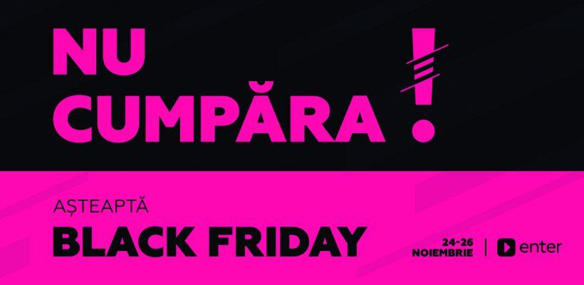 Nu cumpăra, așteaptă Black Friday la Enter! Urmează cele mai mari reduceri din acest an