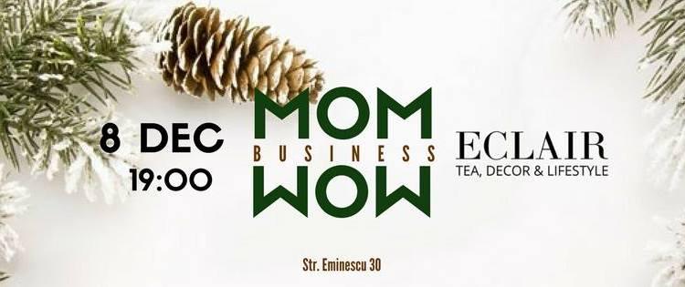 WOW Business MOM: Ediția de Crăciun – de ce e diferit? De ce TREBUIE să vii?