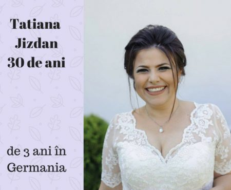 """E mai bine printre străini? Tatiana Jizdan, din Germania: """"De multe ori, cei străini sunt mai receptivi în a te ajuta, decât ai tăi"""""""